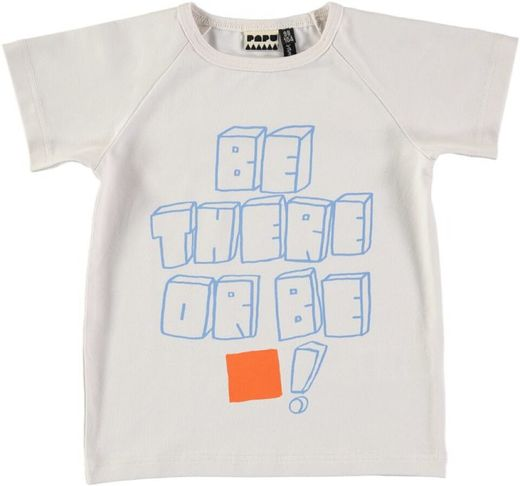 Papu - Be there shirt